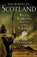 The Makers of Scotland: Picts, Romans, Gaels & Vikings